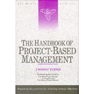 Handbook of Project-based Management: Improving the Process for Achieving Strategic Objectives (Henley Management)