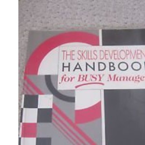 Skills Development Handbook for Busy Managers