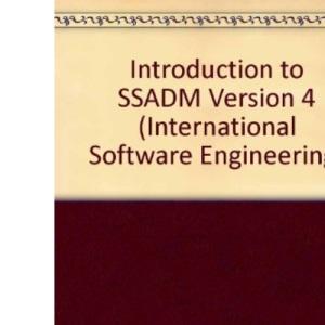 Introduction to SSADM Version 4 (International Software Engineering)