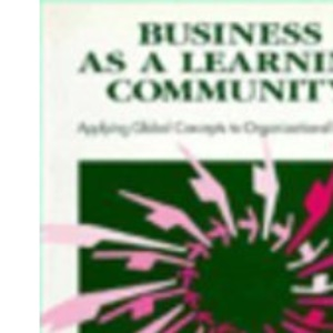 Business as a Learning Community: Applying Global Concepts to Organizational Learning
