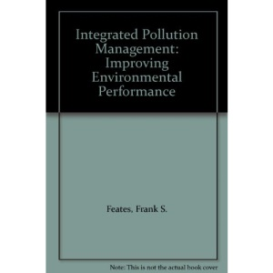 Integrated Pollution Management: Improving Environmental Performance