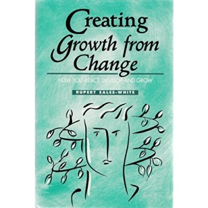 Creating Growth from Change: How You React, Develop and Grow