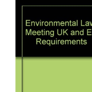 Environmental Law: Meeting UK and EC Requirements