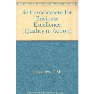 Self-assessment for Business Excellence (Quality in Action)
