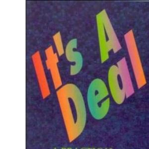 It's A Deal: A Practical Negotiation Handbook