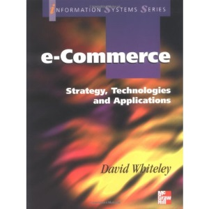 E-Commerce: Strategy, Technologies And Applications (Information Systems Series)