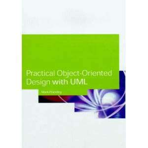 Practical Object-oriented Design with UML, 2nd Ed.