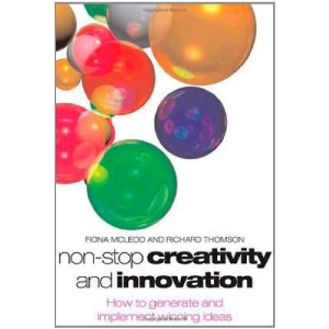 Non-stop Creativity and Innovation: How to Generate Winning Ideas