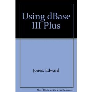 Using dBase III Plus
