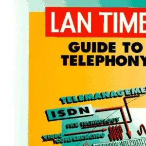 LAN Times Guide to Telephony (LAN Times series)