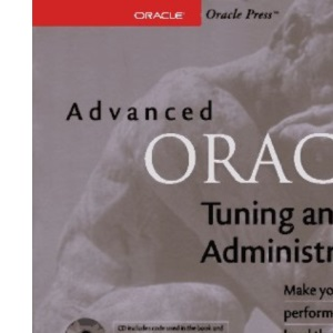 Advanced Oracle Tuning and Administration (Oracle Series)