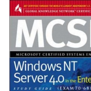 MCSE Windows NT Server 4.0 in the Enterprise (Exam 70-68) (Global Knowledge Network certification series)