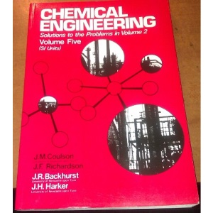 Chemical Engineering: Solutions to the Problems in v.2 v. 5 (Chemical Engineering Monographs)
