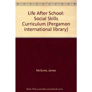 Life After School: Social Skills Curriculum (Pergamon international library)