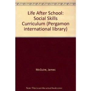 Life After School: Social Skills Curriculum (Pergamon international library)
