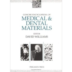 Concise Encyclopedia of Medical and Dental Materials (Advances in Materials Sciences and Engineering)