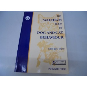 The Waltham Book of Dog and Cat Behaviour (Waltham Centre for Pet Nutrition)