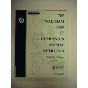 The Waltham Book of Companion Animal Nutrition (Waltham centre for pet nutrition)