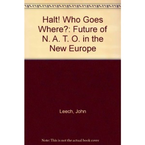 Halt! Who Goes Where?: Future of N. A. T. O. in the New Europe