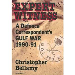Expert Witness: Defence Correspondent's Gulf War, 1990-91