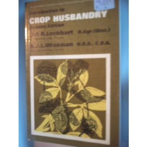 Lockhart and Wiseman's Introduction to Crop Husbandry