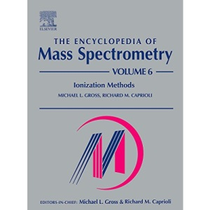 The Encyclopedia of Mass Spectrometry: Volume 6: Ionization Methods