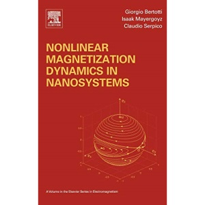 Nonlinear Magnetization Dynamics in Nanosystems (Elsevier Series in Electromagnetism)