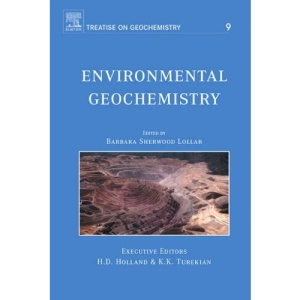 Environmental Geochemistry: Treatise on Geochemistry, Volume 9