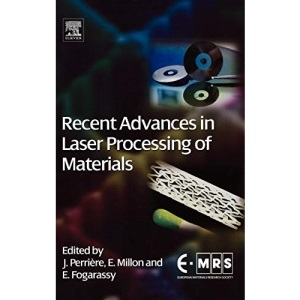 Recent Advances in Laser Processing of Materials (European Materials Research Society Series)