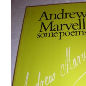 SOME POEMS BY ANDREW MARVELL