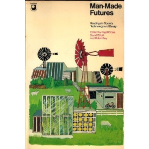 Man-made Futures: Readings in Society, Technology and Design