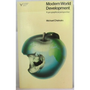 Modern World Development:A Geographical Perspective (Hutchinson University Library)