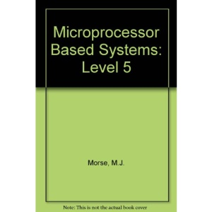 Microprocessor Based Systems: Level 5