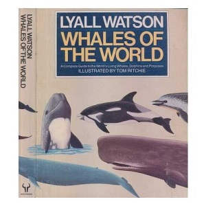 Whales of the World: A Complete Guide to the World's Living Whales, Dolphins and Porpoises