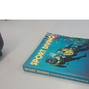 Sport Diving: British Sub-Aqua Club Diving Manual