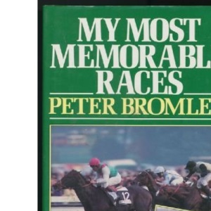 Peter Bromley's Most Memorable Races
