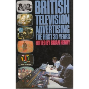 British Television Advertising: The First 30 Years
