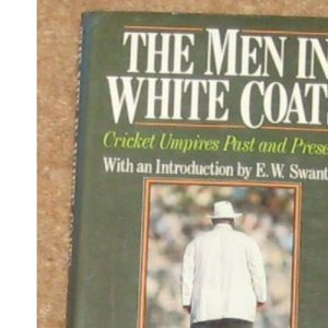 The Men in White Coats: Cricket Umpires Past and Present