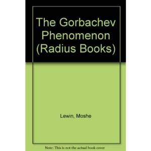 The Gorbachev Phenomenon (Radius Books)