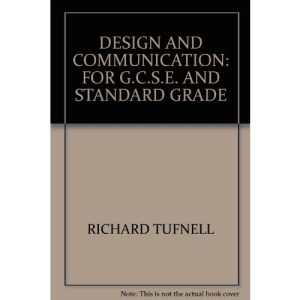 Design and Communication: For G.C.S.E. and Standard Grade