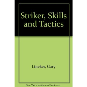 Striker, Skills and Tactics