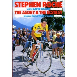The Agony and the Ecstasy: Stephen Roche's World of Cycling