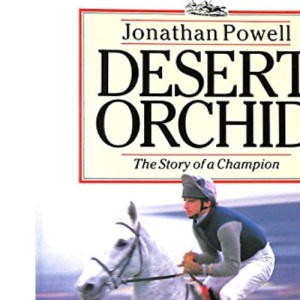 Desert Orchid: Story of a Champion