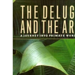 The Deluge and the Ark: Journey into Primate Worlds