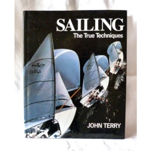 Sailing: The True Techniques (True techniques of sport)