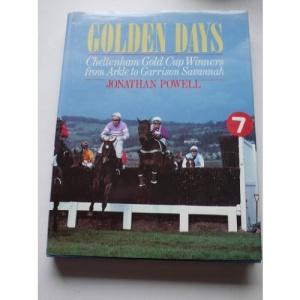 Golden Days: Cheltenham Gold Cup Winners from Arkle to Garrison Savannah