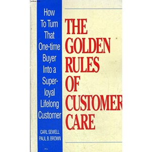 The Golden Rules of Customer Care: How to Turn That One-time Buyer into a Lifetime Customer