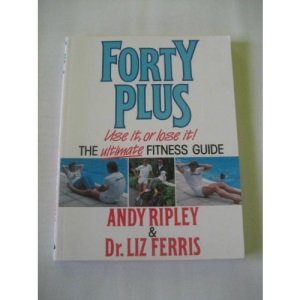 Forty Plus: Ultimate Fitness Guide