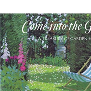 Come into the Garden: Poetry for Garden Lovers