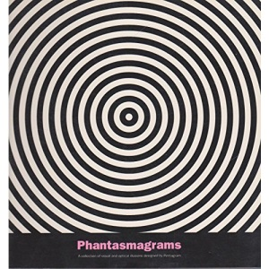 Phantasmagrams: A Colourful Collection of Classic Visual Illusions